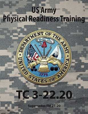 Army Physical Readiness Training, Tc 3-22.20 - Bennett, Jeffrey W (Editor), and US Army (Editor)