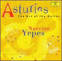 Asturias: The Art of the Guitar - Narciso Yepes (guitar)