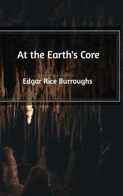 At the Earth's Core - Burroughs, Edgar Rice