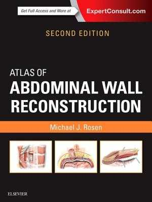 Atlas of Abdominal Wall Reconstruction - Rosen, Michael J