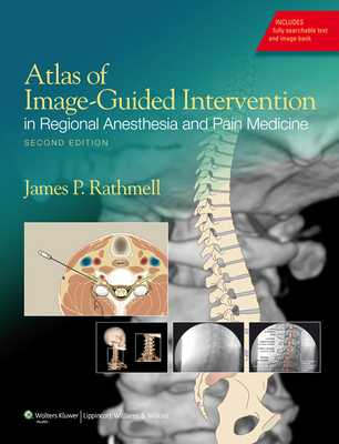 Atlas of Image-Guided Intervention in Regional Anesthesia and Pain Medicine - Rathmell, James P, MD