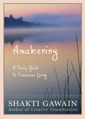 Awakening: A Daily Guide to Conscious Living - Gawain, Shakti