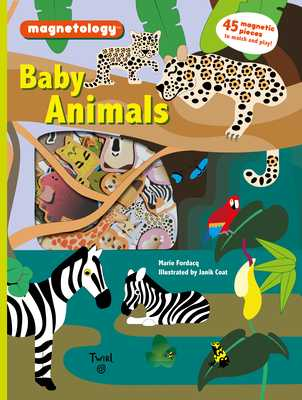 Baby Animals: Magnetology - Fordacq, Marie