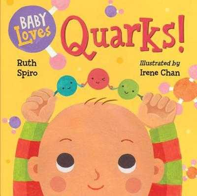 Baby Loves Quarks! - Spiro, Ruth