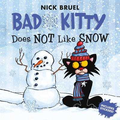 Bad Kitty Does Not Like Snow: Includes Stickers - Bruel, Nick
