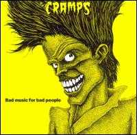 Bad Music for Bad People - The Cramps