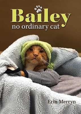 Bailey, No Ordinary Cat - Merryn, Erin