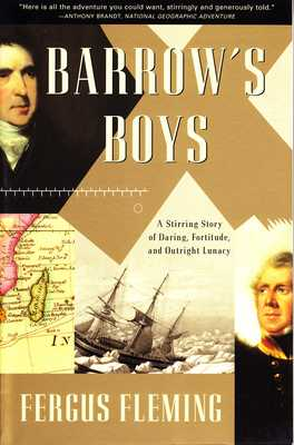 Barrow's Boys: A Stirring Story of Daring, Fortitude, and Outright Lunacy - Fleming, Fergus