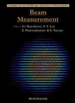 Beam Measurement - Proceedings of the Joint Us-Cern-Japan-Russia School on Particle Accelerators - Turner, Stuart (Editor), and Kurokawa, Shin-Ichi (Editor), and Lee, Shyh-Yuan (Editor)
