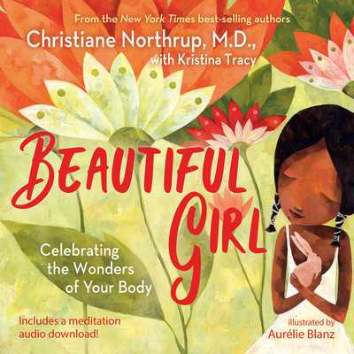 Beautiful Girl: Celebrating the Wonders of Your Body - Northrup, Christiane, and Tracy, Kristina