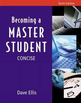 Becoming a Master Student: Tenth Edition, Concise - Ellis, Dave