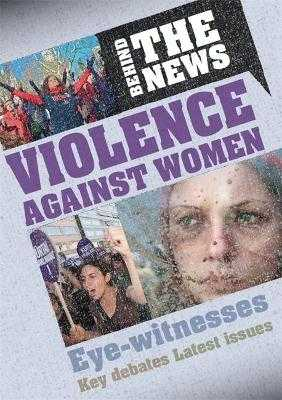 Behind the News: Violence Against Women - Marriott, Emma