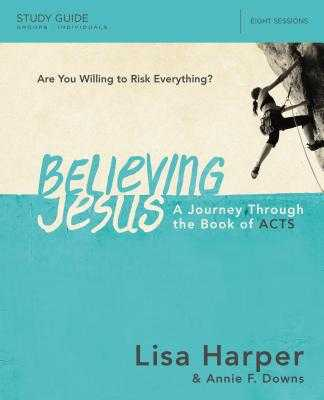 Believing Jesus Study Guide: A Journey Through the Book of Acts - Harper, Lisa