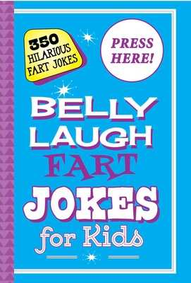 Belly Laugh Fart Jokes for Kids: 350 Hilarious Fart Jokes - Sky Pony Press