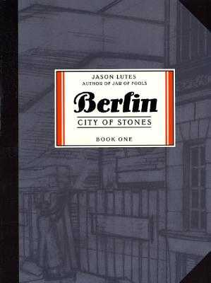 Berlin Book One: City of Stones - Lutes, Jason