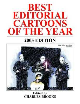 Best Editorial Cartoons of the Year: 2005 Edition - Brooks, Charles (Editor)