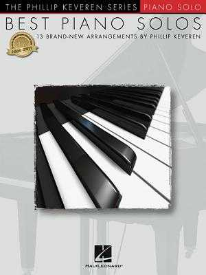 Best Piano Solos: Arr. Phillip Keveren the Phillip Keveren Series Piano Solo - Hal Leonard Corp (Creator), and Keveren, Phillip