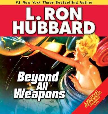 Beyond All Weapons - Hubbard, L Ron