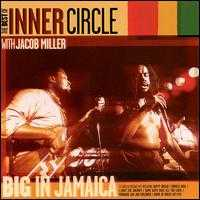 Big in Jamaica: The Best of Inner Circle With Jacob Miller - Inner Circle & Jacob Miller
