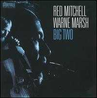 Big Two - Red Mitchell/Warne Marsh
