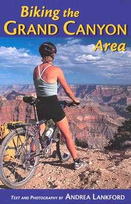 Biking the Grand Canyon Area - Lankford, Andrea (Photographer), and Pergiel, Chris (Foreword by)