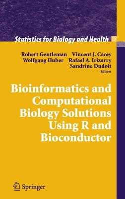 Bioinformatics and Computational Biology Solutions Using R and Bioconductor - Gentleman, Robert (Editor), and Carey, Vincent (Editor), and Huber, Wolfgang (Editor)