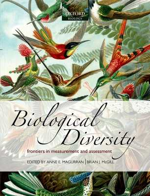 Biological Diversity: Frontiers in Measurement and Assessment - Magurran, Anne E. (Editor), and McGill, Brian J. (Editor)