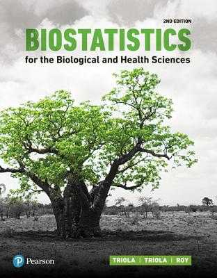 Biostatistics for the Biological and Health Sciences - Triola, Marc, and Triola, Mario, and Roy, Jason