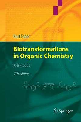 Biotransformations in Organic Chemistry: A Textbook - Faber, Kurt