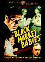 Black Market Babies - William Beaudine