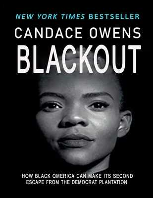 Blackout: How Black America Can Make Its Second Escape from the Democrat Plantation 1st - Larry Elder, and Candace Owens