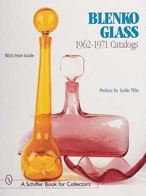 Blenko Glass: 1962-1971 Catalogs - Pina, Leslie