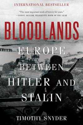 Bloodlands: Europe Between Hitler and Stalin - Snyder, Timothy