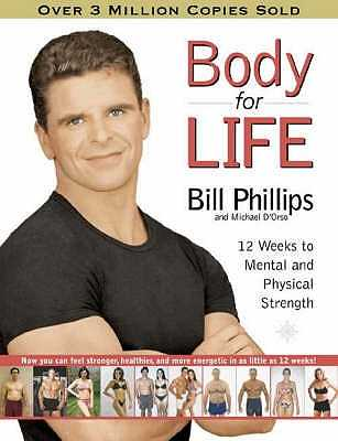 Body For Life: 12 Weeks to Mental and Physical Strength - Phillips, Bill, and Orso, Michael D'