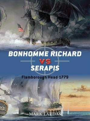 Bonhomme Richard vs Serapis: Flamborough Head 1779 - Lardas, Mark