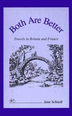 Both Are Better: Travels in Britain and France - Schnell, Jane
