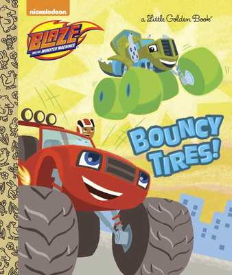 Bouncy Tires! (Blaze and the Monster Machines) - Tillworth, Mary
