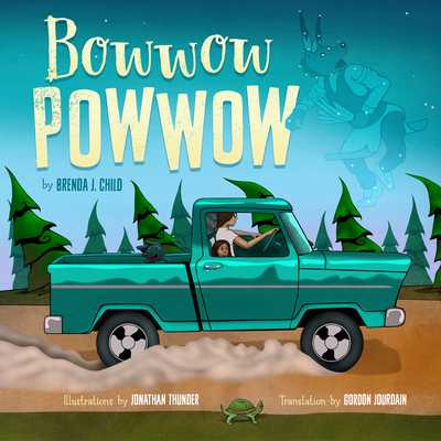 Bowwow Powwow - Child, Brenda J, and Jourdain, Gordon (Translated by)