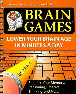 Brain Games Collection #5: Lower Your Brain Age in Minutes a Day - Goldberg, Elkhonon (Consultant editor)