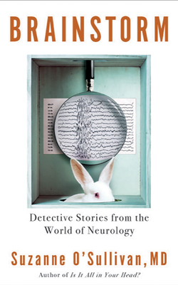Brainstorm: Detective Stories from the World of Neurology - O'Sullivan, Suzanne, and Williams, Christine (Read by)