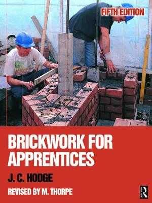 Brickwork for Apprentices - Hodge, J. C., and Thorpe, Malcolm