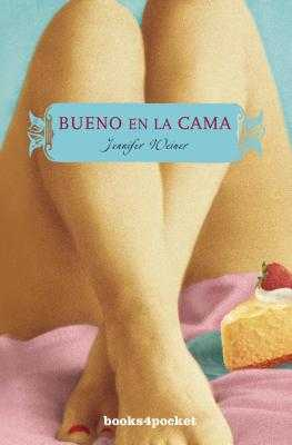 Bueno en la Cama - Weiner, Jennifer, and Murillo, Eduardo G (Translated by)