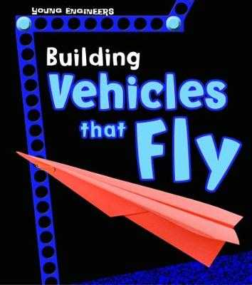 Building Vehicles that Fly - Enz, Tammy