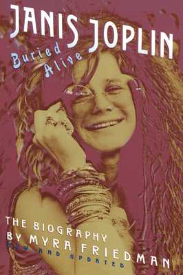 Buried Alive: The Biography of Janis Joplin - Friedman, Myra