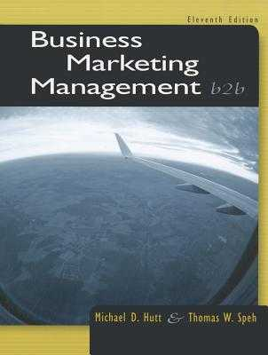 Business Marketing Management: B2B - Hutt, Michael D, and Speh, Thomas W