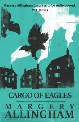 Cargo of Eagles - Allingham, Margery