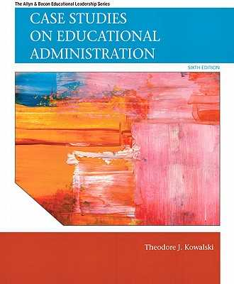 Case Studies on Educational Administration - Kowalski, Theodore