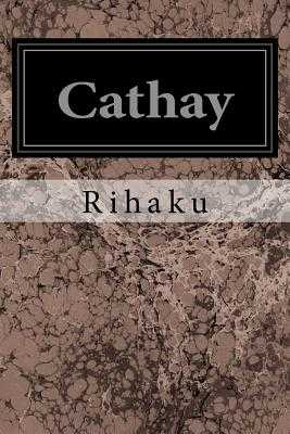 Cathay - Rihaku, and Pound, Ezra (Translated by)