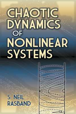 Chaotic Dynamics of Nonlinear Systems - Rasband, S Neil