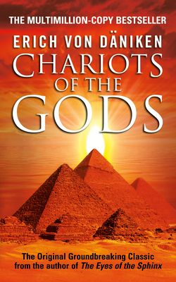 Chariots of the Gods - Von Daniken, Erich